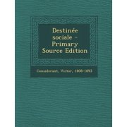 Destinee Sociale - Primary Source Edition