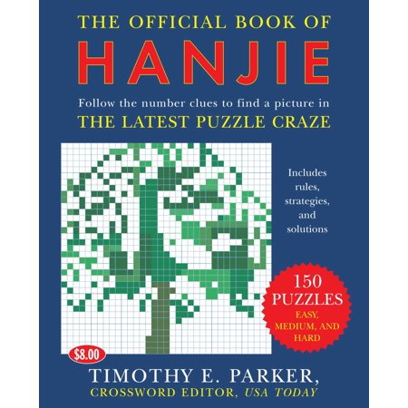 The Official Book of Hanjie : 150 Puzzles -- Follow the Number Clues to Find a Picture (Clue Puzzles)