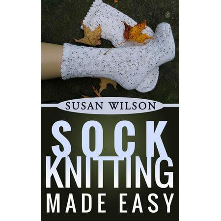 Easy Sock Knitting Patterns - Sock Knitting Made Easy - eBook