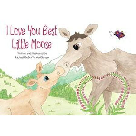 I Love You Best Little Moose - eBook