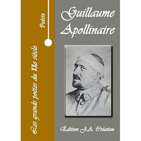 Les Grands Poetes Du Xxe Siecle   Guillaume Apollinaire