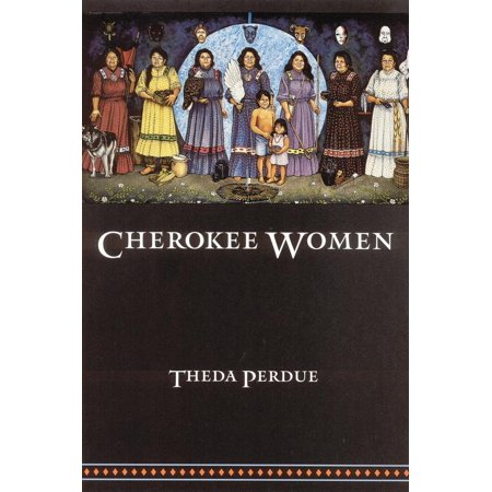 Cherokee Women : Gender and Culture Change, 1700-1835 - Beautiful Cherokee Woman