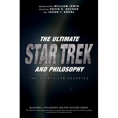 Blackwell Philosophy & Pop Culture (Paperback): The Ultimate Star Trek and Philosophy - Star Trek Boots