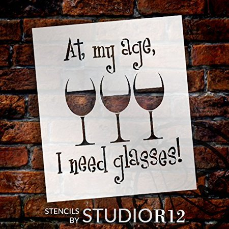At My Age I Need Glasses Stencil by StudioR12   Wine Themed Word Art - Large 12 x 14-inch Reusable Mylar Template   Painting, Chalk, Mixed Media   Use for Wall Art, DIY Home Decor - STCL1315_3 Large Envelope Template