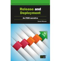 Release and Deployment: An Itsm Narrative Account (Paperback)