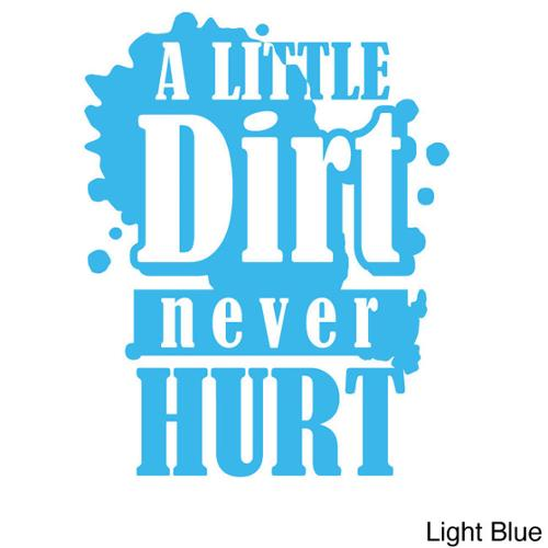 Decal the Walls A Little Dirt Never Hurt' Vinyl Wall Decal