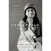 Too Afraid to Cry : Memoir of a Stolen Childhood