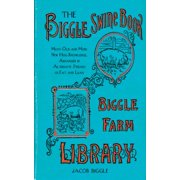 The Biggle Swine Book : Much Old and More New Hog Knowledge, Arranged in Alternate Streaks of Fat and Lean