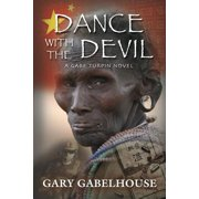 Dance with the Devil : A Gabe Turpin Novel