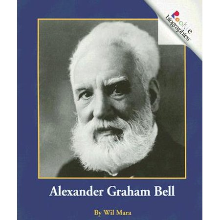 - Alexander Graham Bell