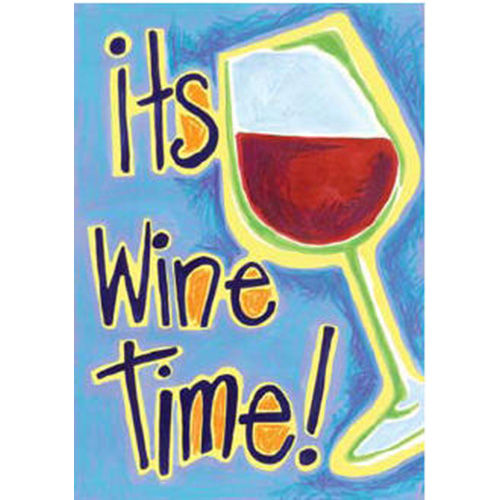 Toland 12.5 x 18 in. Its Wine Time Garden Flag
