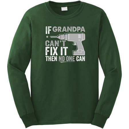 If Grandpa Can't Fix It Then No One Can Long Sleeve Shirt - ID: 1855