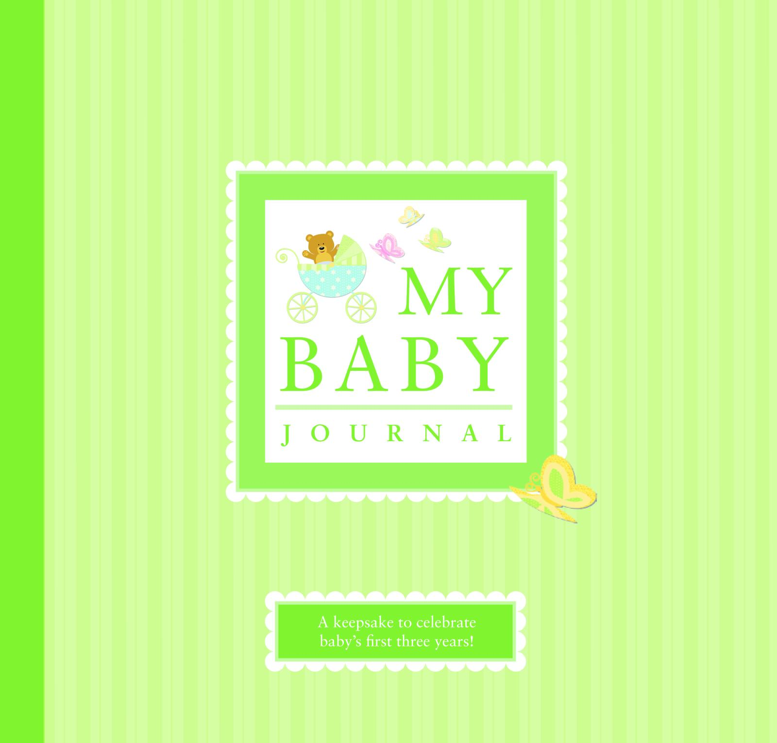 My Baby Journal : A Keepsake for Baby's First Three Years