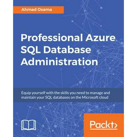 Professional Azure SQL Database Administration -