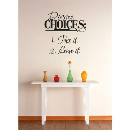 Vinyl Wall Decal Sticker : Dinner Choices : 1. Take It 2. Leave It Kitchen Quote Picture Art Peel & Stick Mural 20x20 Inches