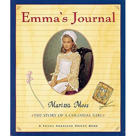 Emma's Journal : The Story of a Colonial - Colonial Girl
