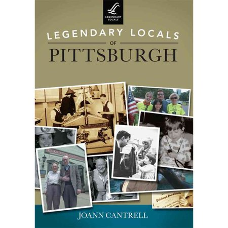 Legendary Locals of Pittsburgh Pennsylvania by