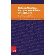 Philo von Alexandria: Das Leben des Politikers oder ber Josef - eBook