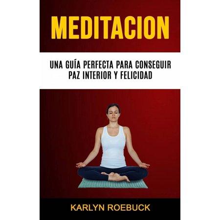 Meditación: Una Guía Perfecta Para Conseguir Paz Interior Y Felicidad - eBook](Una Fiesta De Halloween Perfecta)