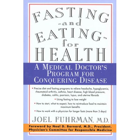 Fasting and Eating for Health : A Medical Doctor's Program for Conquering