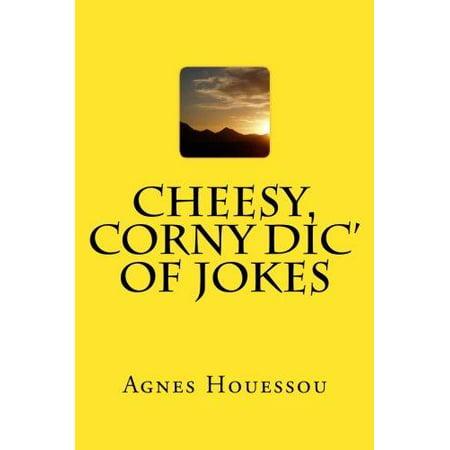 Cheesy  Corny Dic Of Jokes
