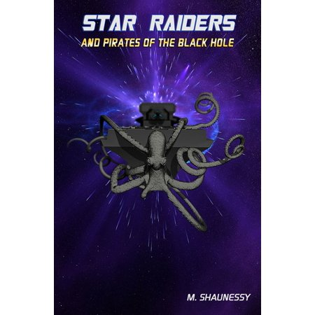 Star Raiders and the Pirates of the Black Hole - eBook