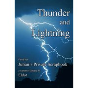 Thunder and Lightning : Julian's Private Scrapbook Part 4