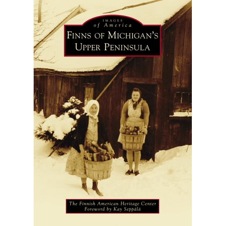 Finns of Michigan's Upper Peninsula (Best Places In The Upper Peninsula)