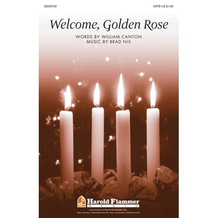 Shawnee Press Welcome, Golden Rose SATB composed by Brad (Best Way To Press A Rose)