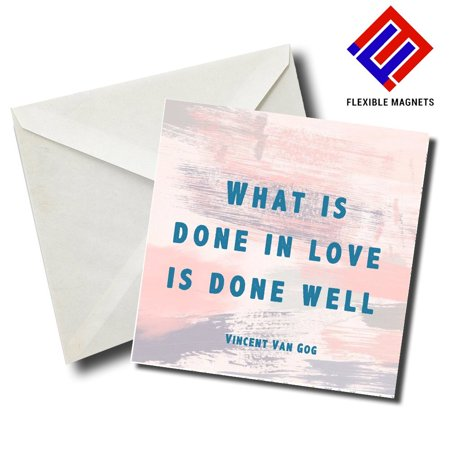What Is Done In Love, Is Done Well. Vincent Van Gog Inspirational Quote Magnet for refrigerator. Great Gift! By Flexible Magnets](Vans Gifts)