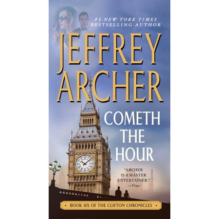 Cometh the Hour : Book Six Of the Clifton (Jeffrey Archer Clifton Chronicles Mightier Than The Sword)