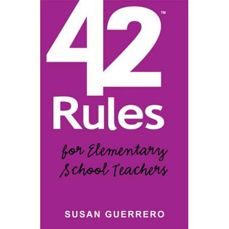 42 Rules for Elementary School Teachers (2nd Edition) -