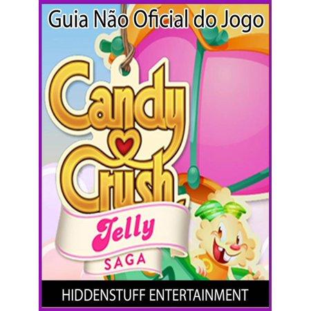Guia Não Oficial Do Jogo Candy Crush Jelly Saga - eBook - Jogos Do Dia Do Halloween