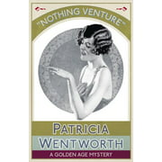 Nothing Venture: A Golden Age Mystery (Paperback)