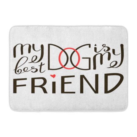SIDONKU My Dog is Best Friend Brush Lettering Quote About The Phrase Pet Motivational Saying Doormat Floor Rug Bath Mat 23.6x15.7