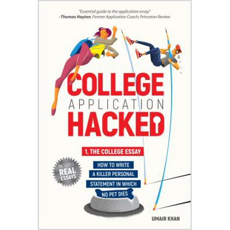 College Application Hacked: 1. The College Essay -