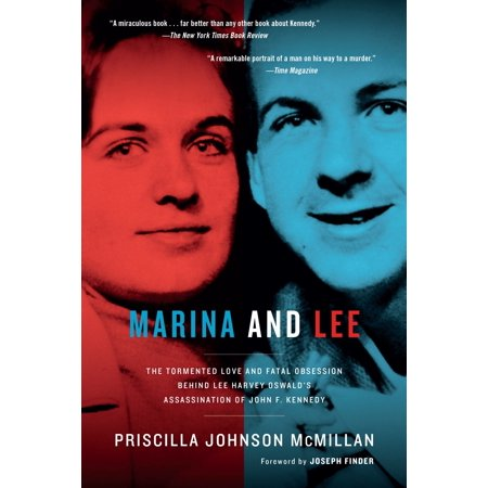 Marina and Lee : The Tormented Love and Fatal Obsession Behind Lee Harvey Oswald's Assassination of John F. (John F Kennedy State Of The Union)