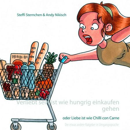 Verliebt sein ist wie hungrig einkaufen gehen - eBook (Sicher Einkaufen)