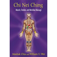 Chi Nei Ching : Muscle, Tendon, and Meridian Massage