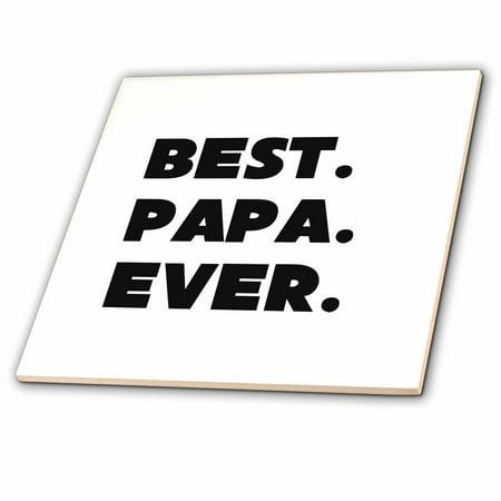 3dRose Best Papa Ever - Ceramic Tile, 4-inch