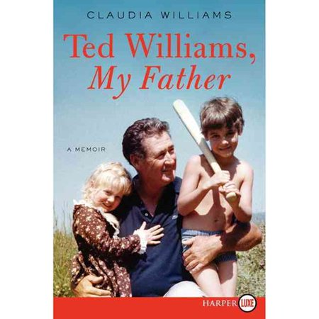 Ted Williams, My Father by