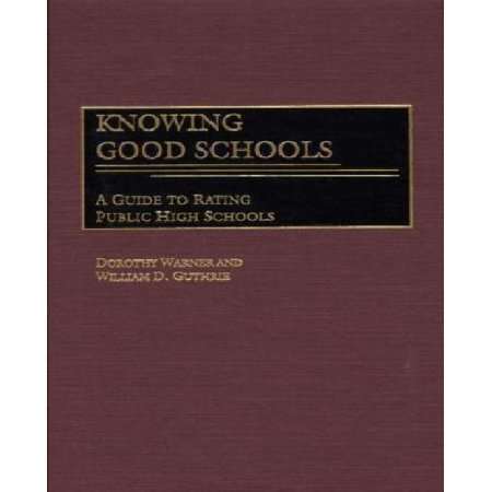 Knowing Good Schools: A Guide to Rating Public High Schools - image 1 de 1