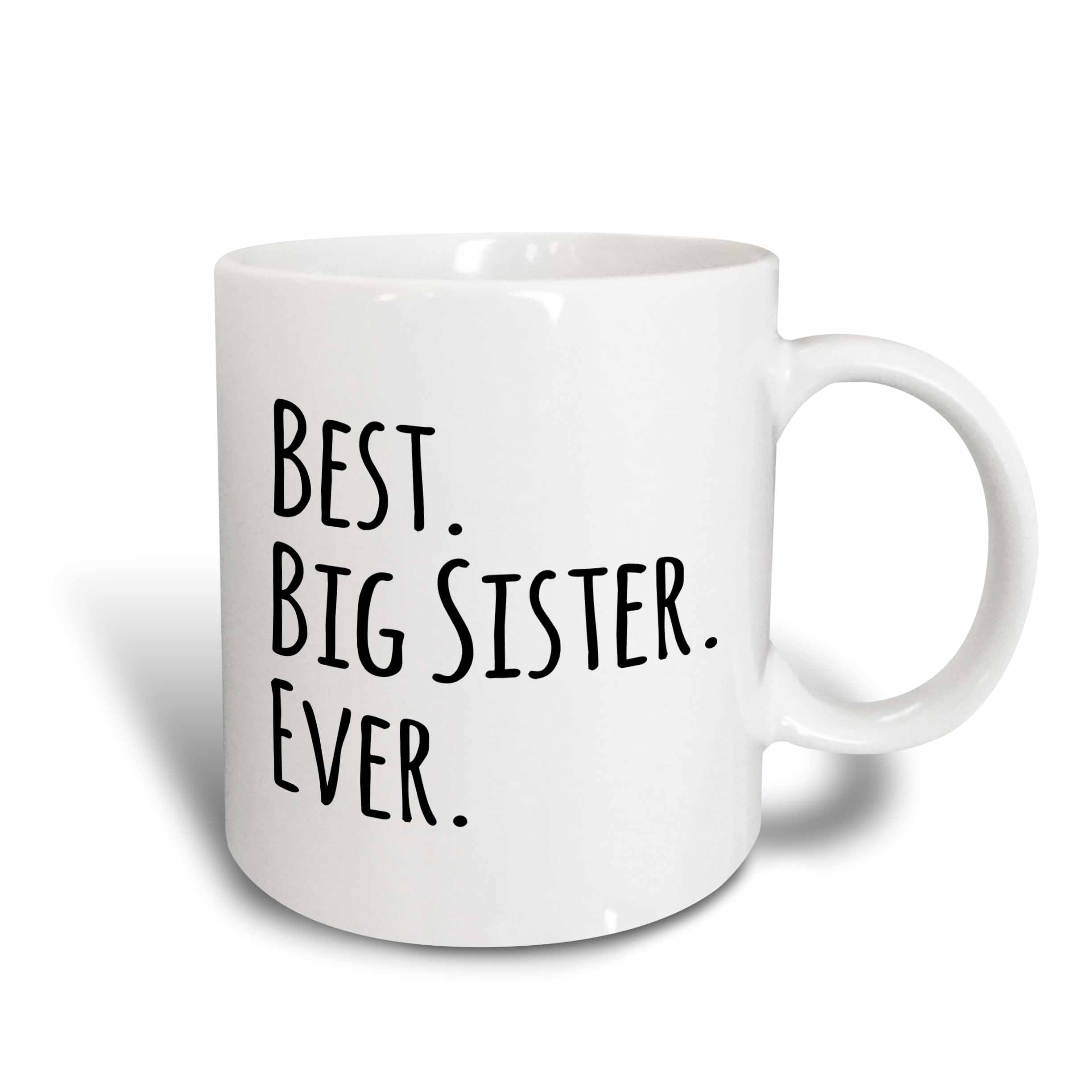 3dRose Best Big Sister Ever Gifts for elder and older siblings black text, Ceramic Mug, 15-ounce by 3dRose