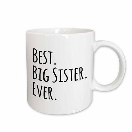 3dRose Best Big Sister Ever - Gifts for elder and older siblings - black text, Ceramic Mug,
