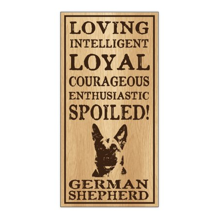 Wood Dog Breed Personality Sign - Spoiled German Shepherd - Home, Office, Decor, Decoration, Gifts