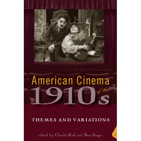 American Cinema of the 1910s : Themes and - Decade Themes
