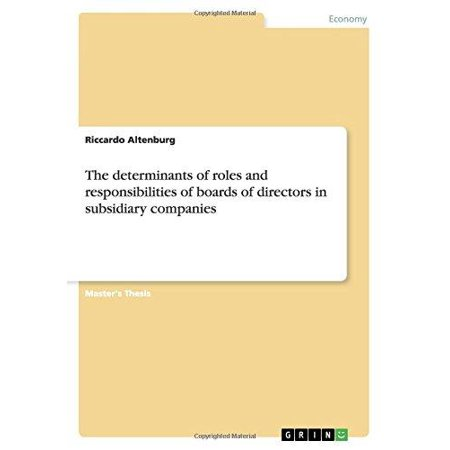 The Determinants of Roles and Responsibilities of Boards of Directors in Subsidiary