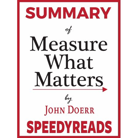 Summary of Measure What Matters by John Doerr -