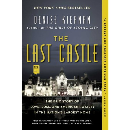 The Last Castle : The Epic Story of Love, Loss, and American Royalty in the Nation's Largest