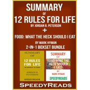 Summary of 12 Rules for Life: An Antidote to Chaos by Jordan B. Peterson + Summary of Food: What the Heck Should I Eat? by Mark Hyman 2-in-1 Boxset Bundle - eBook